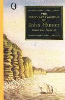 The First Fleet Journal of John Hunter  October 1786   August 1788