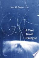 A Time Travel Dialogue