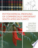 Phytochemical Profiling of Commercially Important South African Plants
