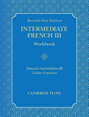 Intermediate French III Workbook (Revised First Edition)
