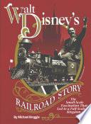Walt Disney s Railroad Story