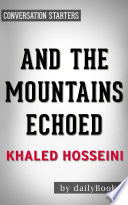 And the Mountains Echoed  by Khaled Hosseini   Conversation Starters Book