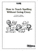How to Teach Spelling Without Going Crazy