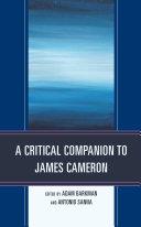 A Critical Companion to James Cameron