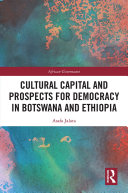 Cultural Capital and Prospects for Democracy in Botswana and Ethiopia