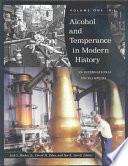 """Alcohol and Temperance in Modern History: An International Encyclopedia"" by Jack S. Blocker, David M. Fahey, Ian R. Tyrrell"
