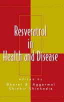 Resveratrol in Health and Disease
