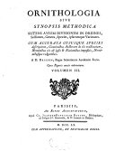 Ornithologie ou Methode contenant la division des oiseaux en ordres, sections, genres, especes et leurs variétés ...