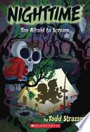 Too Afraid To Scream
