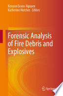 Forensic Analysis of Fire Debris and Explosives Book