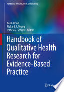 """Handbook of Qualitative Health Research for Evidence-Based Practice"" by Karin Olson, Richard A. Young, Izabela Z. Schultz"