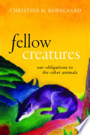 link to Fellow creatures : our obligations to the other animals in the TCC library catalog