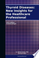 Thyroid Diseases New Insights For The Healthcare Professional 2011 Edition Book PDF