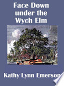 Face Down under the Wych Elm