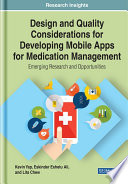 Design and Quality Considerations for Developing Mobile Apps for Medication Management: Emerging Research and Opportunities
