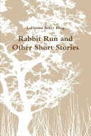 Rabbit Run and Other Short Stories
