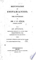 Renunciation of Unitarianism  or  the conversion of Dr  J  E  S      With an Appendix  containing extracts of a letter from N  Webster coincident with the same subject