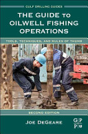 The Guide to Oilwell Fishing Operations Book