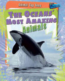 The Oceans Most Amazing Animals