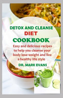 Detox And Cleanse Diet Cookbook
