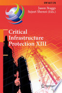 Critical Infrastructure Protection XIII