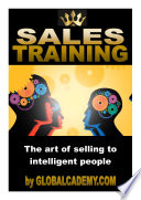 SALES TRAINING  The art of selling to intelligent people