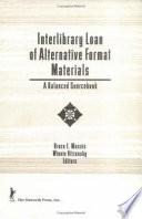 Interlibrary Loan Of Alternative Format Materials