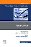 Nephrology  an Issue of Primary Care  Clinics in Office Practice  Volume 47 4