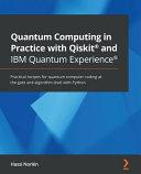 Quantum Computing in Practice with Qiskit   and IBM Quantum Experience