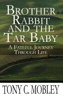 Brother Rabbit and the Tar Baby A Fateful Journey Through Life Pdf/ePub eBook