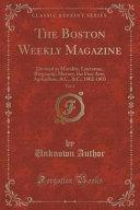 The Boston Weekly Magazine Vol 1