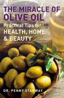 The Miracle of Olive Oil   Practical Tips for Health  Home   Beauty