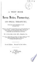 A Textbook of Materia Medica, Pharmacology, and Special Therapeutics, with Many New Remedies, of Late Introduction ...