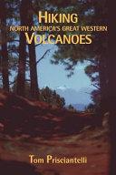 Hiking North America's Great Western Volcanoes