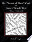 The Theatrical Vocal Music of Nancy Van de Vate  Volume I 1958 2000 Book