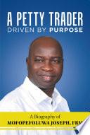 A Petty Trader Driven by Purpose  a Biography of Mofopefoluwa Joseph  Frm