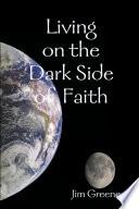 Living On The Dark Side Of Faith