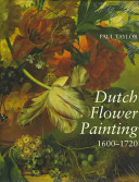 Dutch Flower Painting  1600 1720