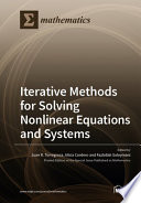 Iterative Methods for Solving Nonlinear Equations and Systems