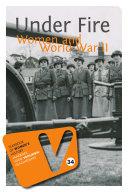 Under Fire: Women and World War II
