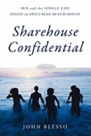Sharehouse Confidential  Sex and the Single Life Inside an Epicurean Beach House