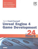 Unreal Engine 4 Game Development in 24 Hours  Sams Teach Yourself