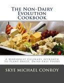 The Non Dairy Evolution Cookbook