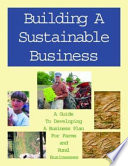 Building a sustainable business  : a guide to developing a business plan for farms and rural businesses