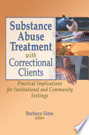 Substance Abuse Treatment with Correctional Clients