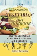 The Complete Vegetarian Diet Cookbook