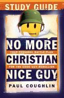 No More Christian Nice Guy Study Guide