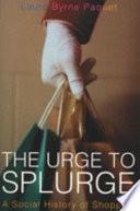 The Urge To Splurge