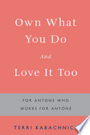 Own What You Do and Love It Too Book