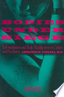 """""""Bodies Under Siege: Self-mutilation and Body Modification in Culture and Psychiatry"""" by Armando R. Favazza"""